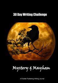 30 Day Writing Challenge: Mystery and Mayhem