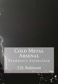 Cold Metal Arsenal: Predator's Extinction