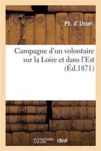 Campagne D'Un Volontaire Sur La Loire Et Dans L'Est