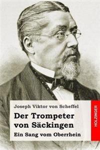 Der Trompeter Von Sackingen: Ein Sang Vom Oberrhein