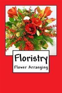 Floristry: Flower Arranging