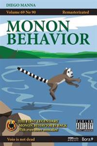 Monon Behavior: Remasterizated