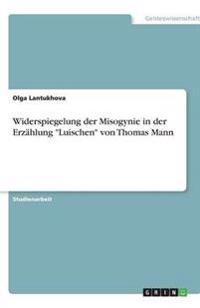 """Widerspiegelung Der Misogynie in Der Erzahlung """"Luischen"""" Von Thomas Mann"""