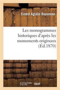Les Monogrammes Historiques D'Apres Les Monuments Originaux