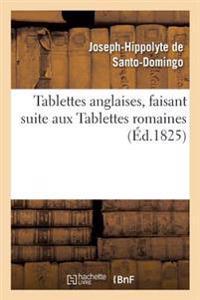 Tablettes Anglaises, Faisant Suite Aux Tablettes Romaines Par Santo-Domingo