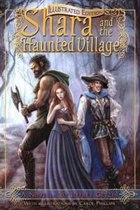 Shara and the Haunted Village: Illustrated Edition