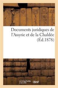 Documents Juridiques de L'Assyrie Et de la Chaldee