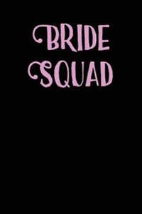 Bride Squad: Blank Lined Journal - 6x9 - Wedding