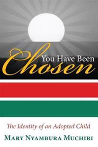 You Have Been Chosen: The Identity of an Adopted Child