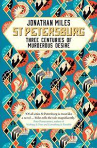 St petersburg - three centuries of murderous desire