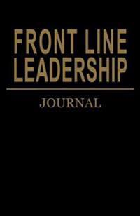 Front Line Leadership: Journal