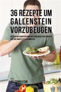 36 Rezepte Um Gallenstein Vorzubeugen