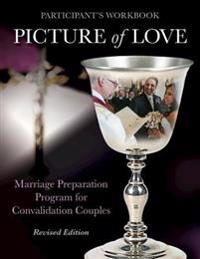 Picture of Love - Convalidation Workbook, Revised Edition: Marriage Preparation Program for Engaged Couples