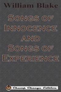 Songs of Innocence and Songs of Experience (Chump Change Edition)