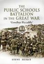 The Public Schools Battalion in the Great War