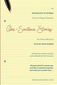 One-Sentence Stories: An Anthology of Stories Written in a Single Sentence
