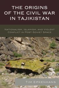 Origins of the Civil War in Tajikistan