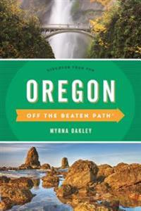 Oregon Off the Beaten Path(R)