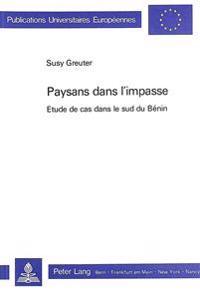 Paysans Dans L'Impasse: Etude de Cas Dans Le Sud Du Benin