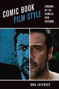 Comic Book Film Style: Cinema at 24 Panels Per Second