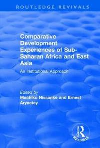 Comparative Development Experiences of Sub-Saharan Africa and East Asia: An Institutional Approach