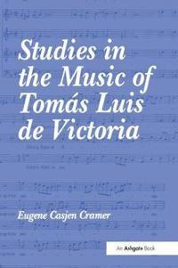 Studies in the Music of Tomás Luis De Victoria