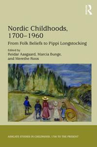 Nordic Childhoods 1700-1960: From Folk Beliefs to Pippi Longstocking