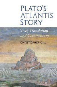 Plato's Atlantis Story: Text, Translation and Commentary