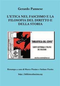 L'Etica Nel Fascismo e La Filosofia Del Diritto e Della Storia