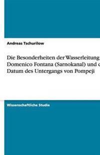Die Besonderheiten Der Wasserleitung Von Domenico Fontana (Sarnokanal) Und Das Datum Des Untergangs Von Pompeji