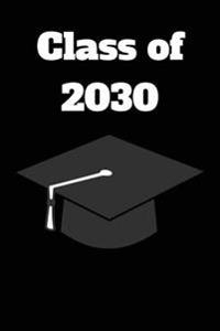 Class of 2030: Blank Lined Journal - 6x9 - Graduation Gift