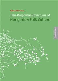The Regional Structure of Hungarian Folk Culture