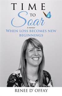 Time to Soar: When Loss Becomes New Beginnings