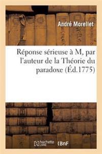 Reponse Serieuse A M. L, Par L'Auteur de la Theorie Du Paradoxe