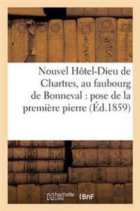Nouvel Hotel-Dieu de Chartres, Au Faubourg de Bonneval
