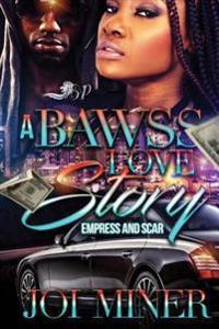 A Bawss Love Story: Empress & Scar