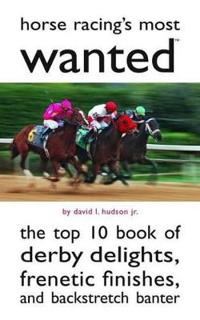Horse Racing's Most Wanted (TM)