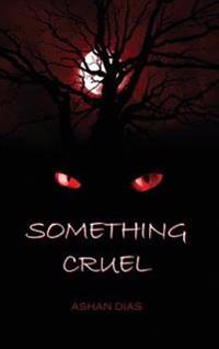 Something Cruel