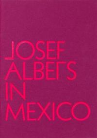 Josef Albers in Mexico