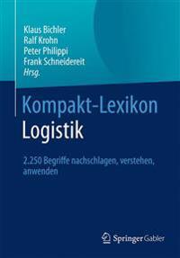 Kompakt-Lexikon Logistik: 2.250 Begriffe Nachschlagen, Verstehen, Anwenden