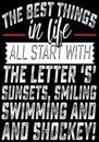 The Best Things in Life All Start with the Letter 's' Sunsets, Smiling, Swimming and Shockey!: Hockey Books for Kids, Journal & Personal STATS Tracker