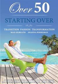 Over 50 Starting Over: Transition Passion Transformation