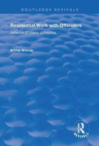 Residential Work with Offenders: Reflexive Accounts of Practice