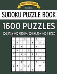 Sudoku Puzzle Book, 1,600 Puzzles - 400 Easy, 400 Medium, 400 Hard and 400 Extra Hard: Improve Your Game with This Four Level Book