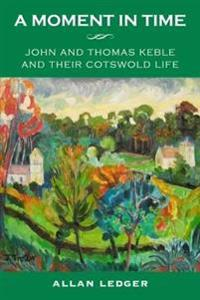 Moment in time - john and thomas keble and their cotswold life