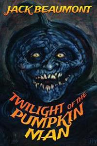 Twilight of the Pumpkin Man