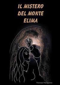 Il Mistero Del Monte Elima (Prima Edizione Copertina Morbida)