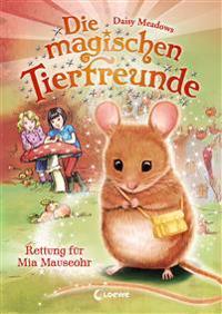 Die magischen Tierfreunde - Rettung für Mia Mauseohr