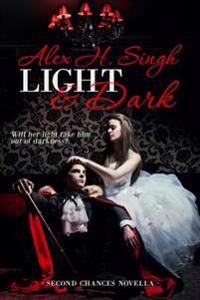 Light & Dark: Will Her Light Take Him Out of Darkness?