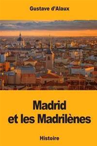Madrid Et Les Madrilenes